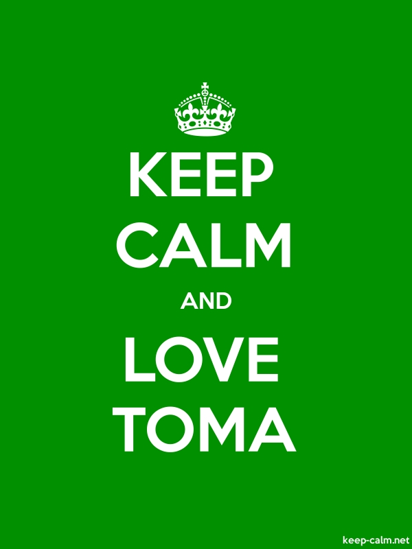 KEEP CALM AND LOVE TOMA - white/green - Default (600x800)