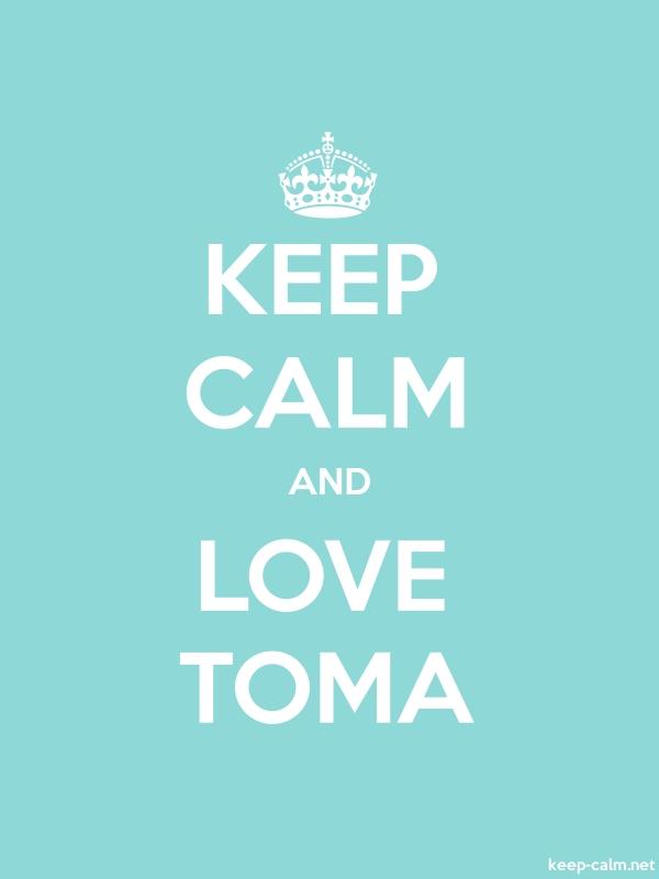 KEEP CALM AND LOVE TOMA - white/lightblue - Default (600x800)