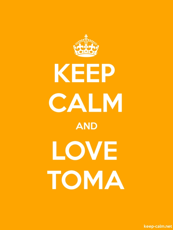 KEEP CALM AND LOVE TOMA - white/orange - Default (600x800)