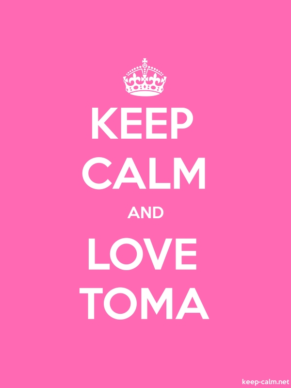 KEEP CALM AND LOVE TOMA - white/pink - Default (600x800)
