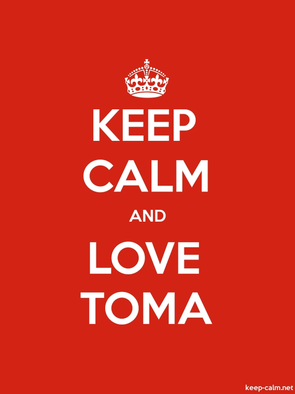 KEEP CALM AND LOVE TOMA - white/red - Default (600x800)