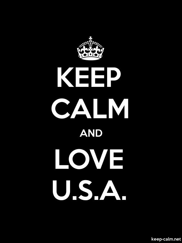 KEEP CALM AND LOVE U.S.A. - white/black - Default (600x800)