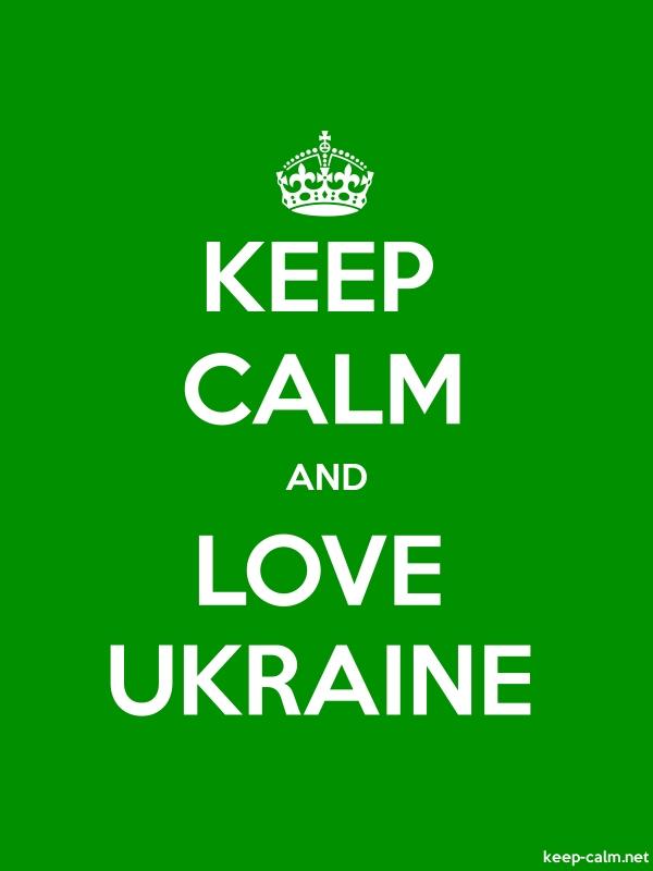 KEEP CALM AND LOVE UKRAINE - white/green - Default (600x800)
