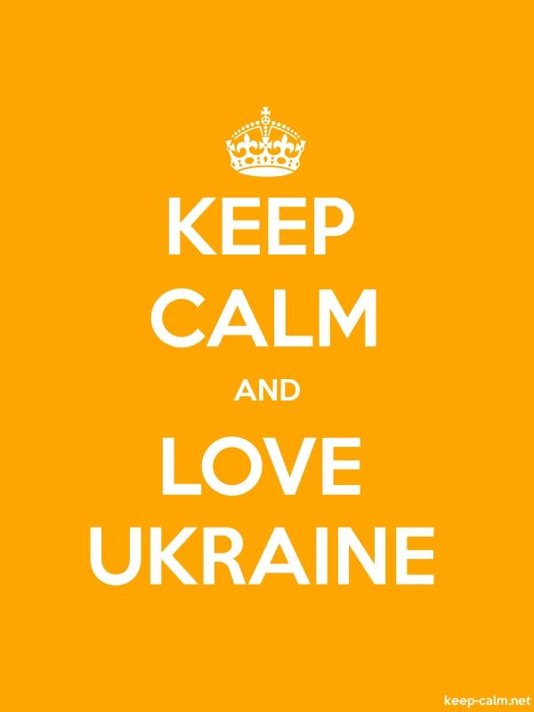 KEEP CALM AND LOVE UKRAINE - white/orange - Default (600x800)
