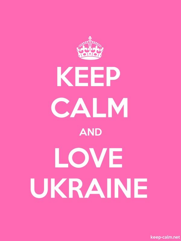KEEP CALM AND LOVE UKRAINE - white/pink - Default (600x800)