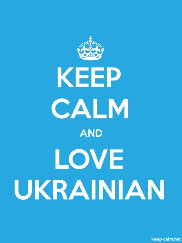 KEEP CALM AND LOVE UKRAINIAN - white/blue - Default (600x800)