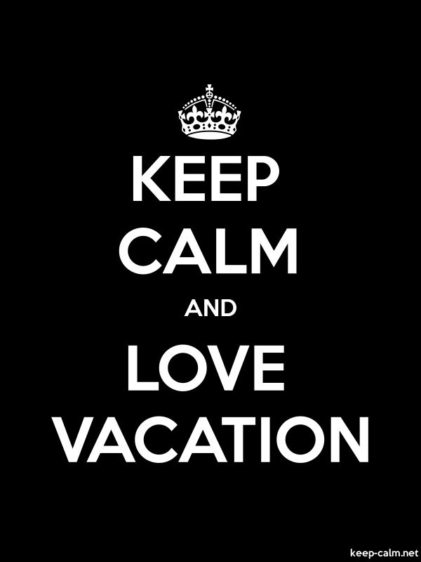 KEEP CALM AND LOVE VACATION - white/black - Default (600x800)