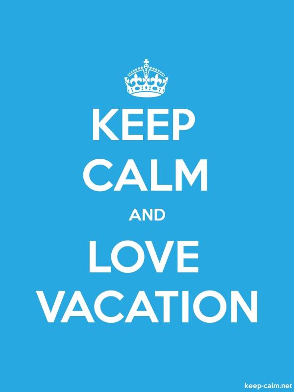 KEEP CALM AND LOVE VACATION - white/blue - Default (600x800)