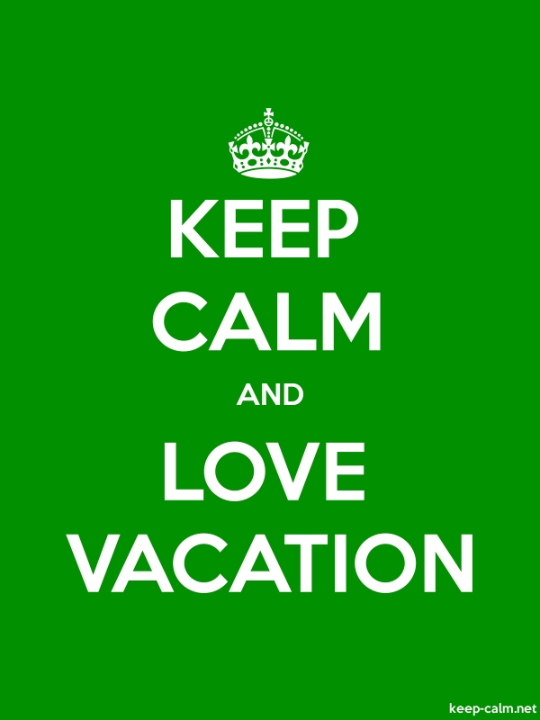 KEEP CALM AND LOVE VACATION - white/green - Default (600x800)