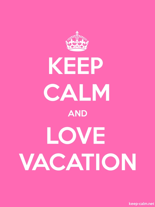 KEEP CALM AND LOVE VACATION - white/pink - Default (600x800)