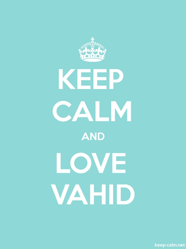 KEEP CALM AND LOVE VAHID - white/lightblue - Default (600x800)