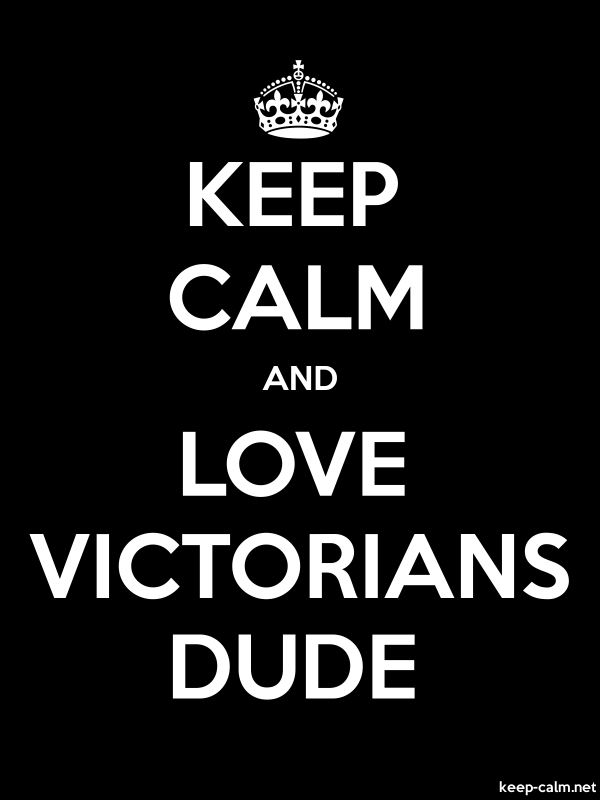 KEEP CALM AND LOVE VICTORIANS DUDE - white/black - Default (600x800)