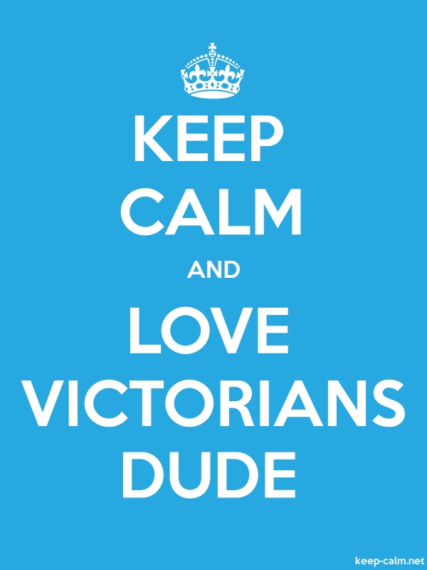 KEEP CALM AND LOVE VICTORIANS DUDE - white/blue - Default (600x800)