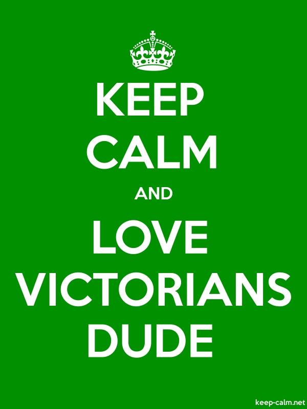 KEEP CALM AND LOVE VICTORIANS DUDE - white/green - Default (600x800)