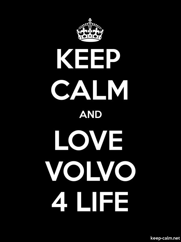 KEEP CALM AND LOVE VOLVO 4 LIFE - white/black - Default (600x800)