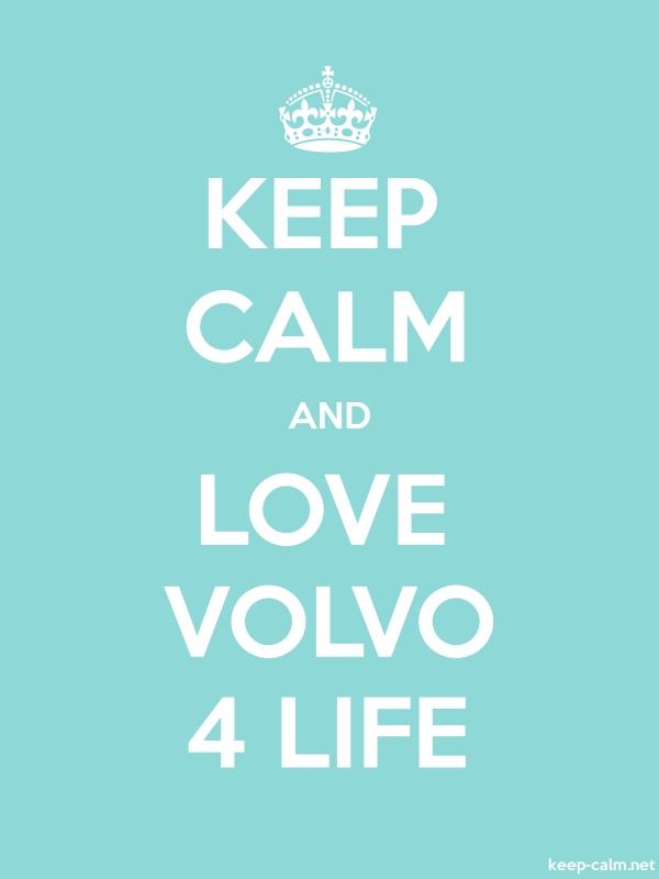 KEEP CALM AND LOVE VOLVO 4 LIFE - white/lightblue - Default (600x800)