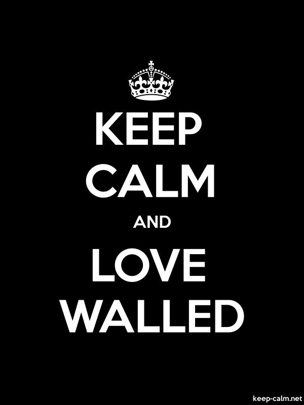 KEEP CALM AND LOVE WALLED - white/black - Default (600x800)