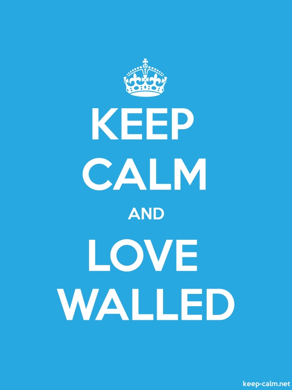 KEEP CALM AND LOVE WALLED - white/blue - Default (600x800)
