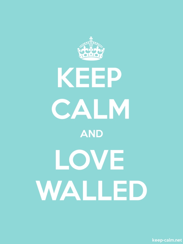 KEEP CALM AND LOVE WALLED - white/lightblue - Default (600x800)