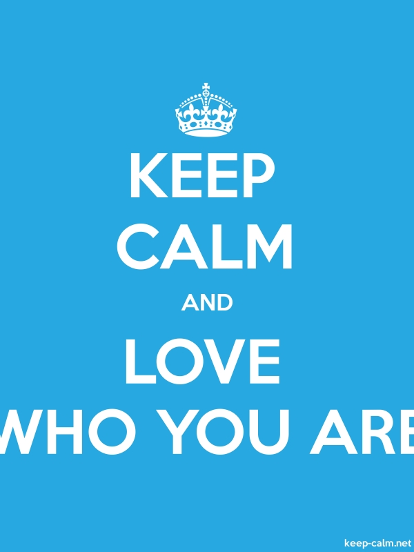 KEEP CALM AND LOVE WHO YOU ARE - white/blue - Default (600x800)