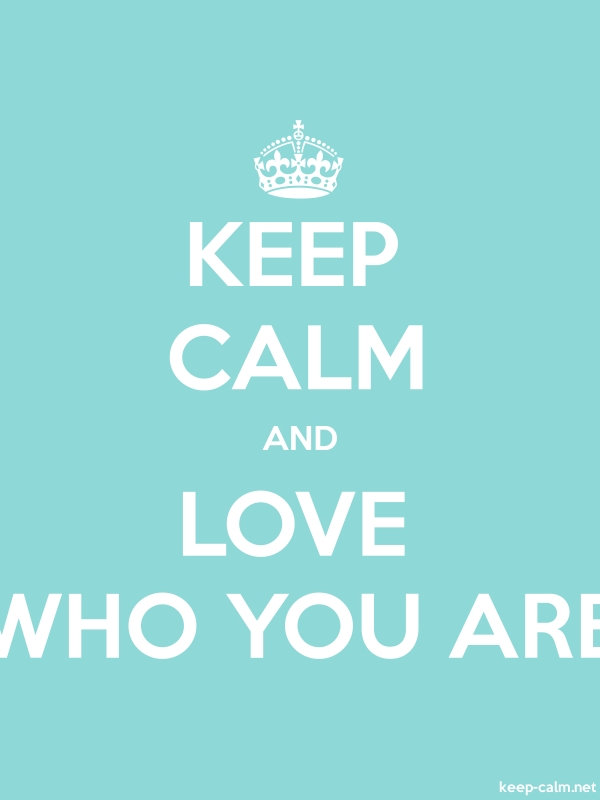 KEEP CALM AND LOVE WHO YOU ARE - white/lightblue - Default (600x800)