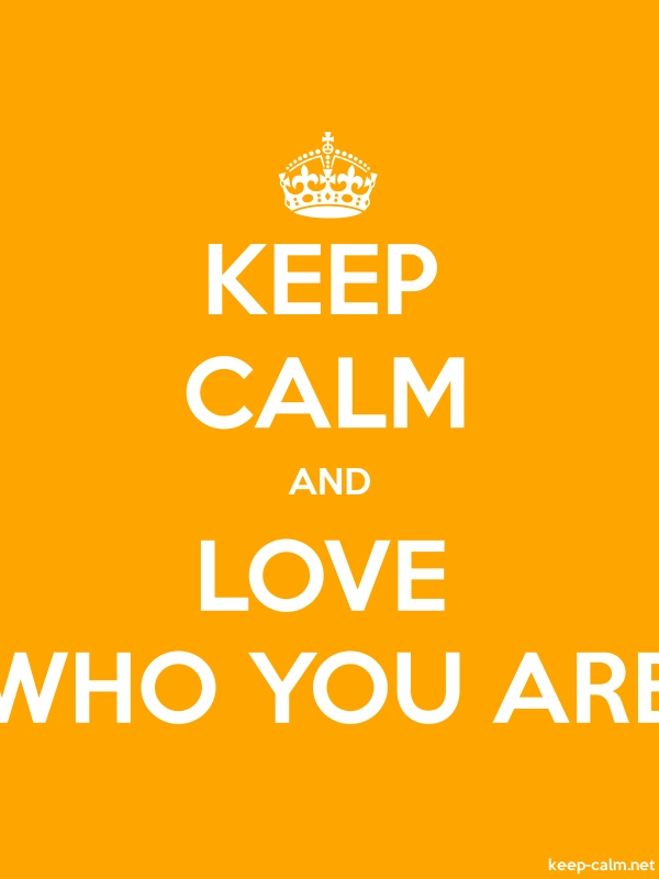 KEEP CALM AND LOVE WHO YOU ARE - white/orange - Default (600x800)