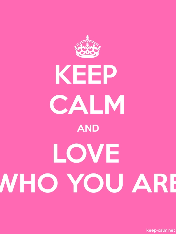 KEEP CALM AND LOVE WHO YOU ARE - white/pink - Default (600x800)