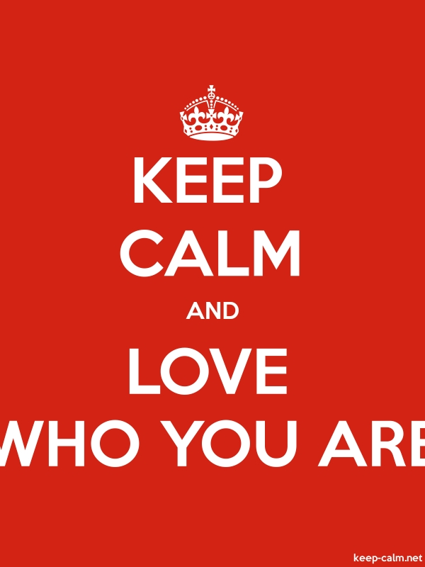 KEEP CALM AND LOVE WHO YOU ARE - white/red - Default (600x800)