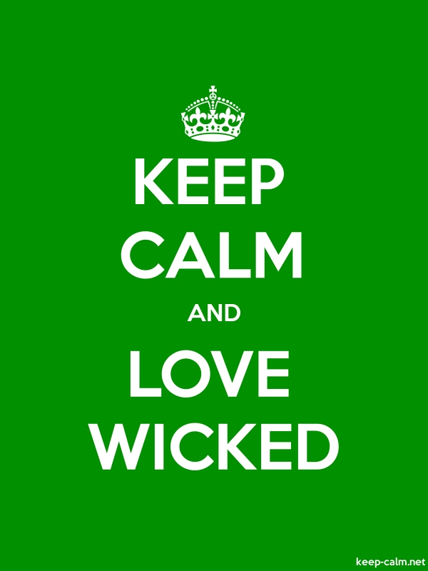 KEEP CALM AND LOVE WICKED - white/green - Default (600x800)