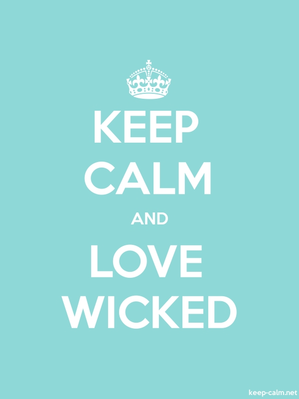 KEEP CALM AND LOVE WICKED - white/lightblue - Default (600x800)