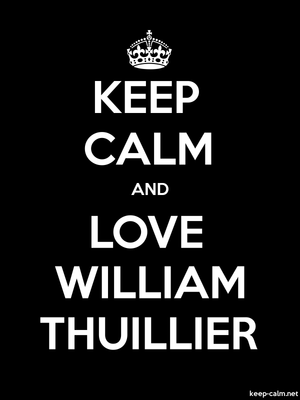 KEEP CALM AND LOVE WILLIAM THUILLIER - white/black - Default (600x800)