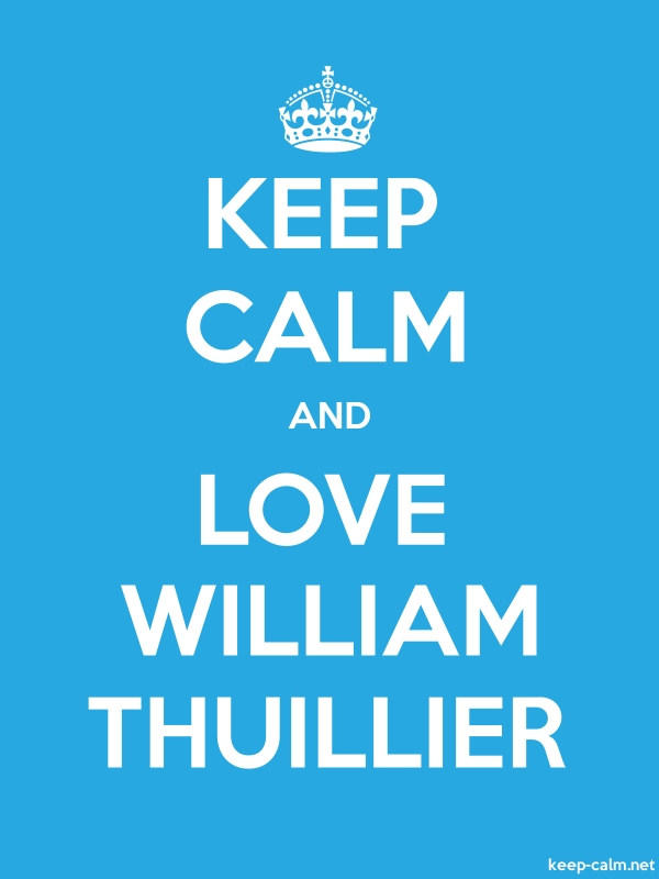 KEEP CALM AND LOVE WILLIAM THUILLIER - white/blue - Default (600x800)
