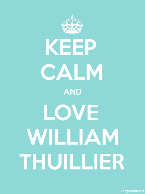 KEEP CALM AND LOVE WILLIAM THUILLIER - white/lightblue - Default (600x800)