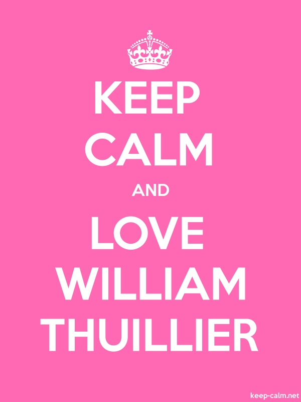 KEEP CALM AND LOVE WILLIAM THUILLIER - white/pink - Default (600x800)
