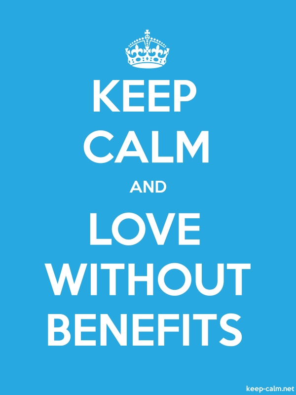 KEEP CALM AND LOVE WITHOUT BENEFITS - white/blue - Default (600x800)