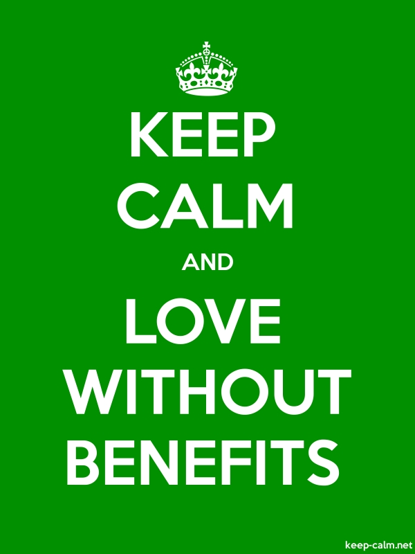 KEEP CALM AND LOVE WITHOUT BENEFITS - white/green - Default (600x800)