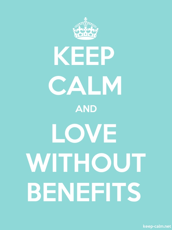 KEEP CALM AND LOVE WITHOUT BENEFITS - white/lightblue - Default (600x800)