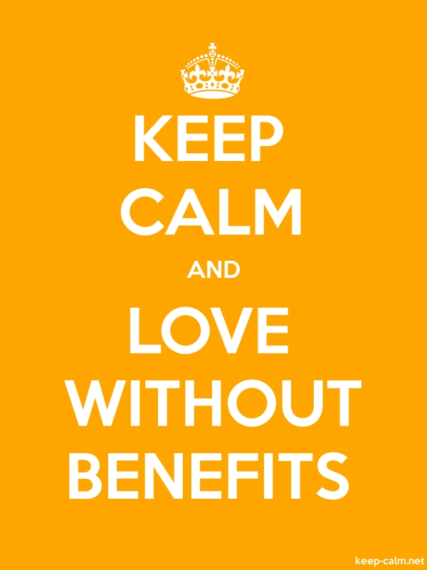 KEEP CALM AND LOVE WITHOUT BENEFITS - white/orange - Default (600x800)