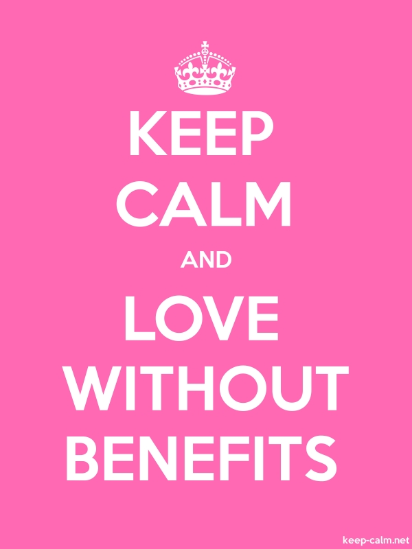 KEEP CALM AND LOVE WITHOUT BENEFITS - white/pink - Default (600x800)