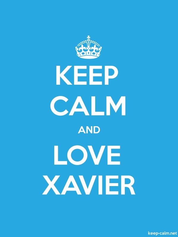 KEEP CALM AND LOVE XAVIER - white/blue - Default (600x800)