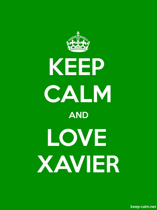 KEEP CALM AND LOVE XAVIER - white/green - Default (600x800)