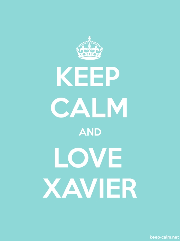 KEEP CALM AND LOVE XAVIER - white/lightblue - Default (600x800)