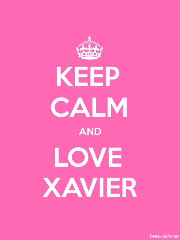 KEEP CALM AND LOVE XAVIER - white/pink - Default (600x800)