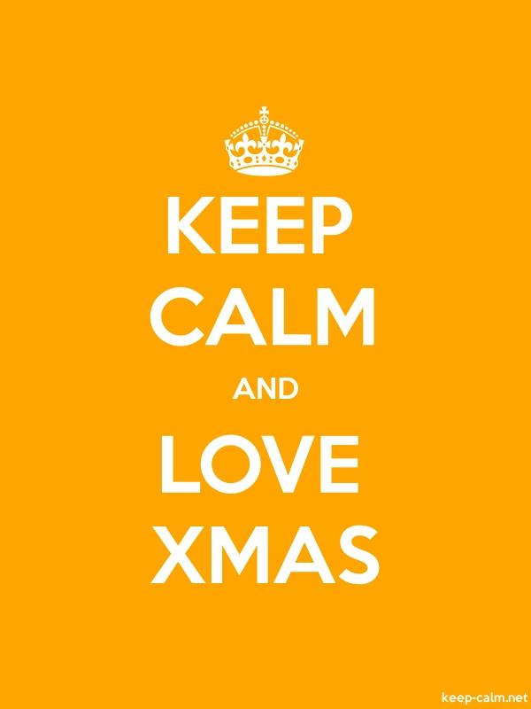 KEEP CALM AND LOVE XMAS - white/orange - Default (600x800)