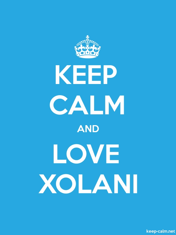KEEP CALM AND LOVE XOLANI - white/blue - Default (600x800)