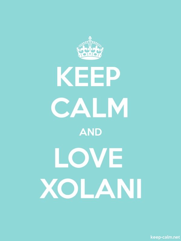 KEEP CALM AND LOVE XOLANI - white/lightblue - Default (600x800)