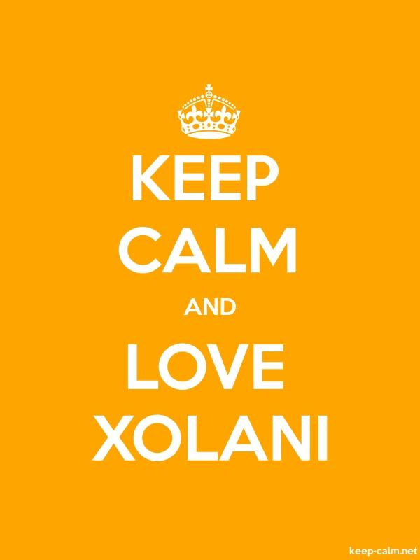 KEEP CALM AND LOVE XOLANI - white/orange - Default (600x800)