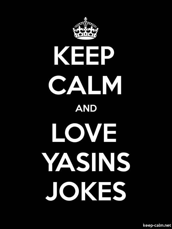 KEEP CALM AND LOVE YASINS JOKES - white/black - Default (600x800)