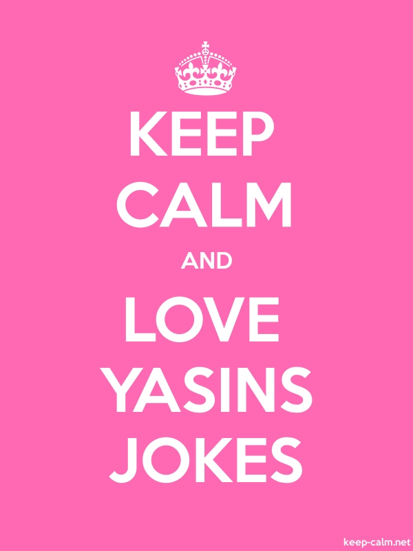 KEEP CALM AND LOVE YASINS JOKES - white/pink - Default (600x800)