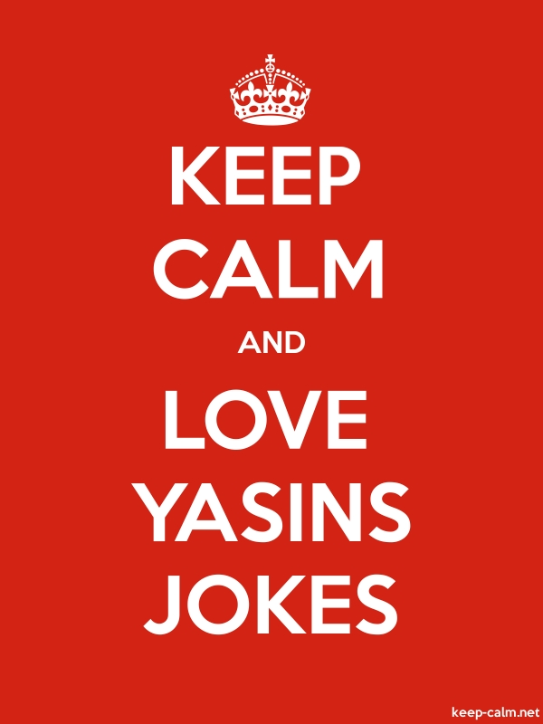 KEEP CALM AND LOVE YASINS JOKES - white/red - Default (600x800)